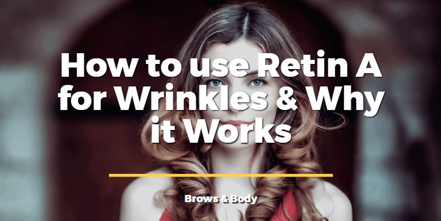 How to use Retin A for wrinkles