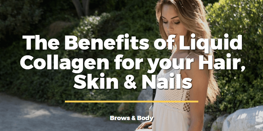 The benefits of liquid collagen for your hair skin and nails