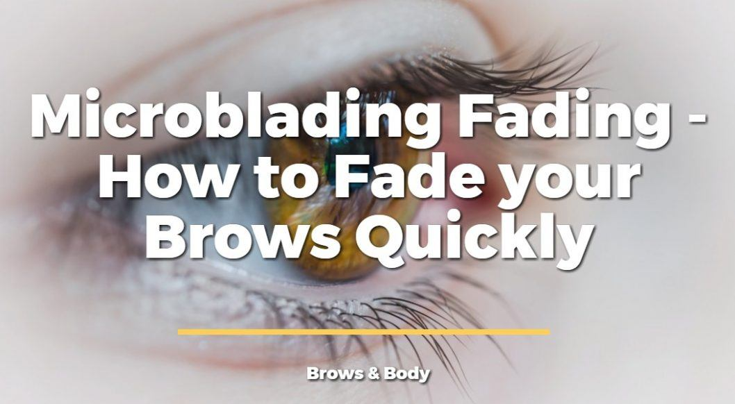Microblading Fading How To Fade Your Brows Quickly