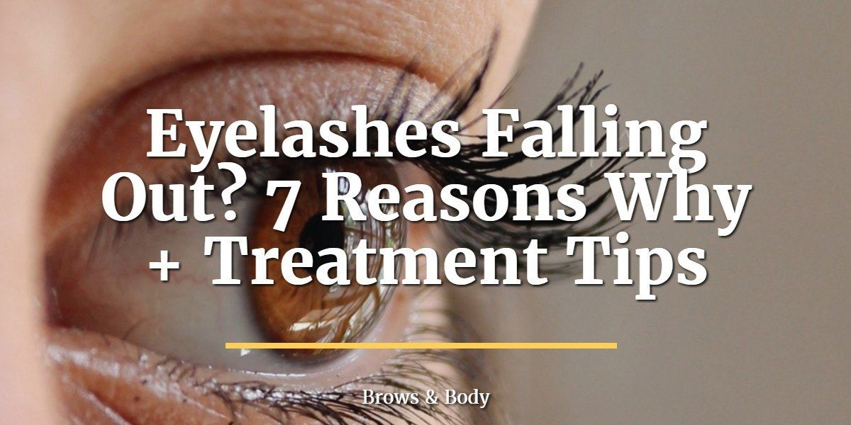 Eyelashes Falling Out? 7 Reasons Why + Treatment Tips