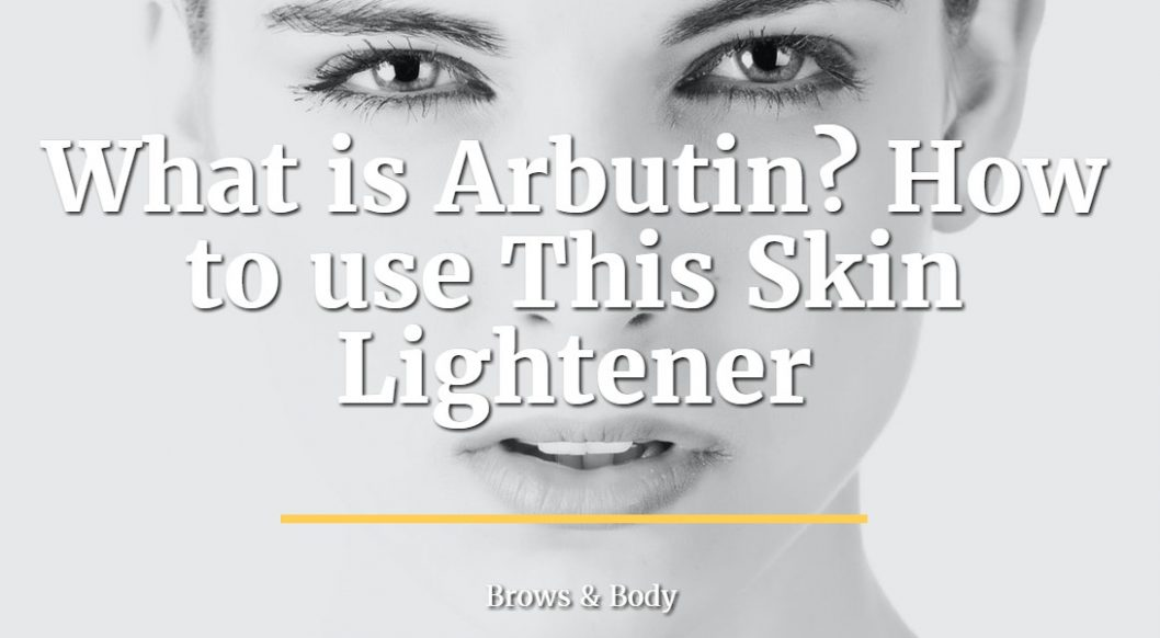 What is Arbutin and how to use this skin lightener